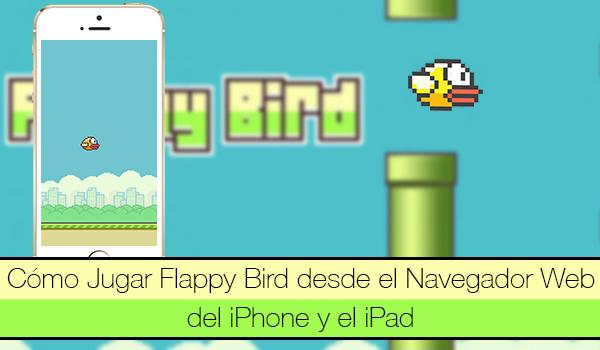 Jugar Flappy Bird Navegador Web iPhone iPad