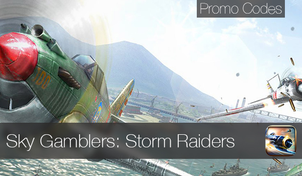 Sky Gamblers- Storm Raiders-Promo-Codes