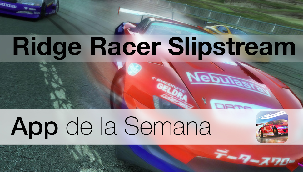 Ridge Racer Slipstream - App de la Semana