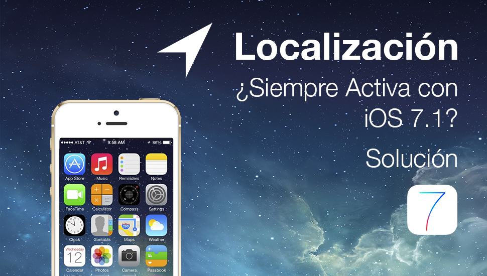 Solucion Localizacion Siempre Activa iOS 7.1