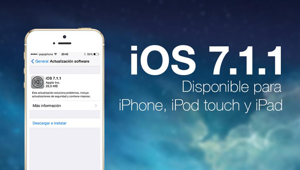 iOS 7.1.1 Disponible iPhone iPad