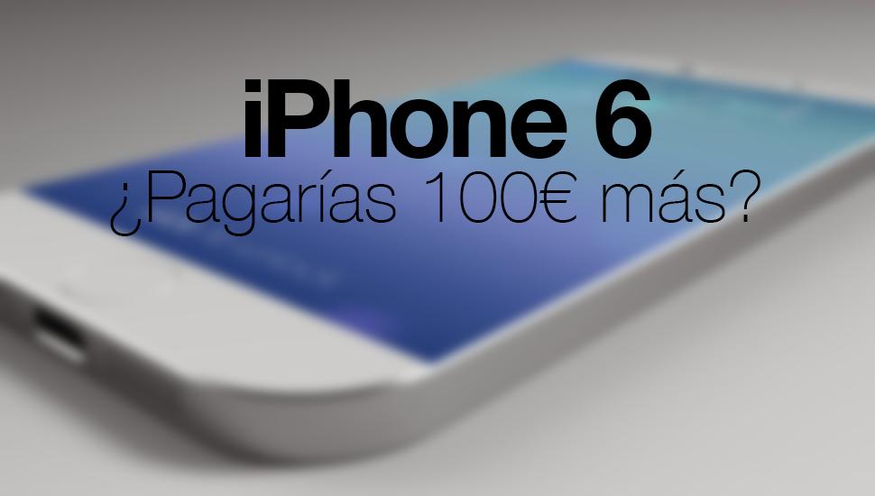 iPhone 6 pagarias 100 mas