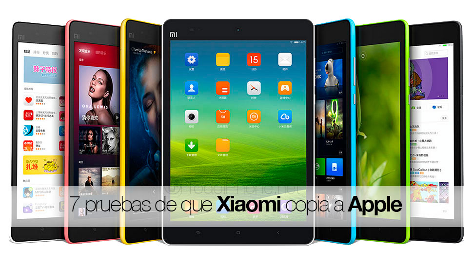 7 pruebas de que Xiaomi copia a Apple