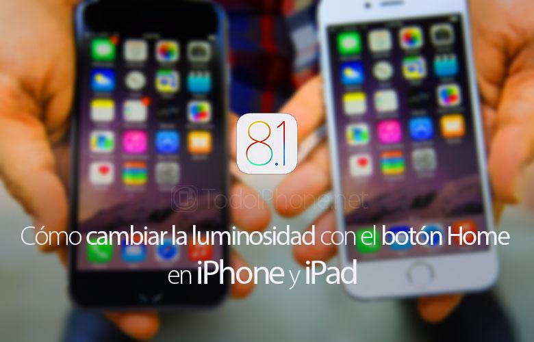 cambiar-ios-8-1-luminosidad-iphone-boton-home