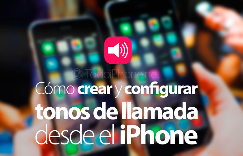 crear-configurar-tonos-llamada-iphone