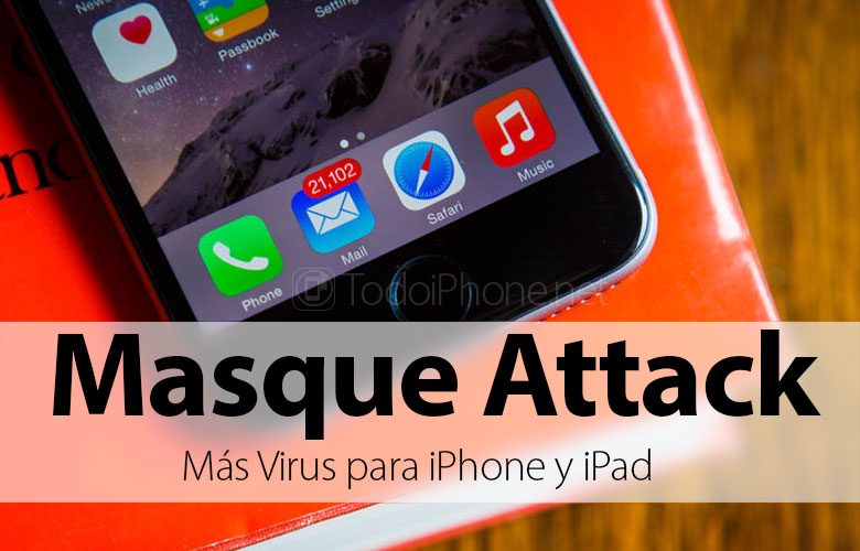 masque-attack-virus-iphone-fallo-seguridad