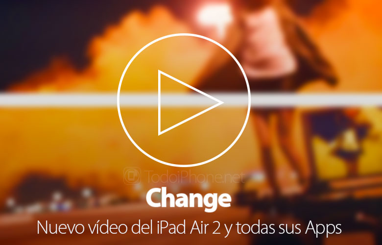 ipad-air-2-change-nuevo-video-apps