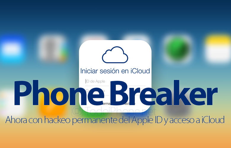 phone-breaker-hackeo-permanente-apple-id-icloud