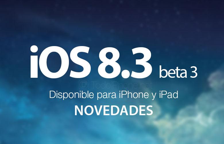 ios-8-3-beta-3-disponible-iphone-ipad-novedades
