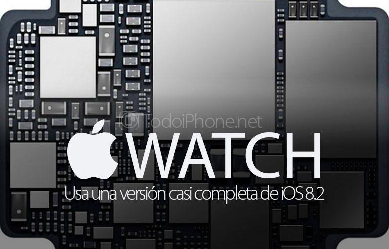 El Apple Watch monta una versi�n casi completa de iOS 8.2