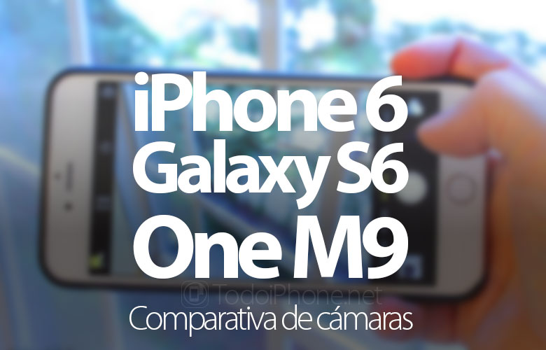 comparativa-camaras-iphone-6-galaxy-s6-htc-one-m9