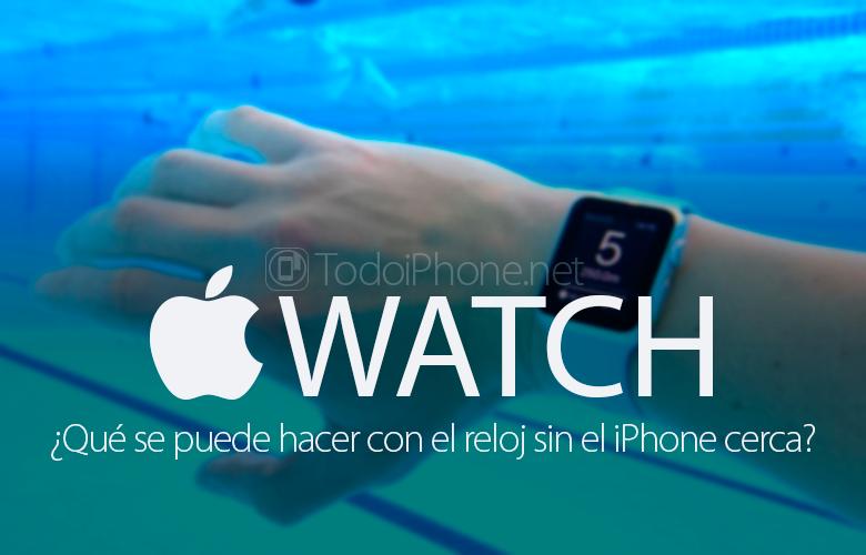 que-puedo-hacer-apple-watch-sin-iphone