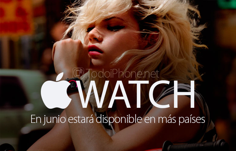 apple-watch-disponible-mas-paises-finales-junio