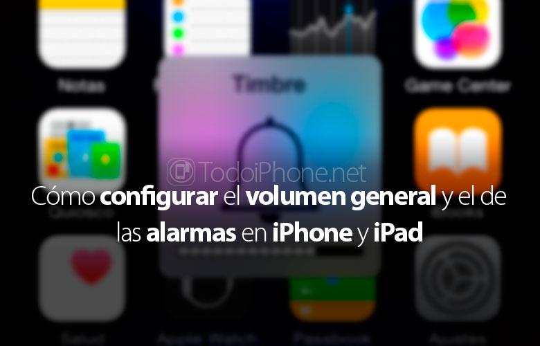 como-configurar-volumen-general-alarmas-iphone