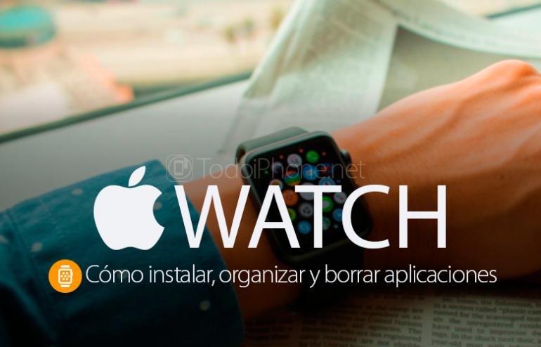 como-instalar-organizar-borrar-aplicaciones-apple-watch