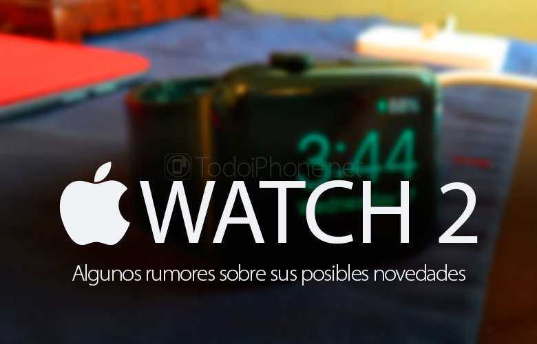 apple-watch-2-rumores-novedades