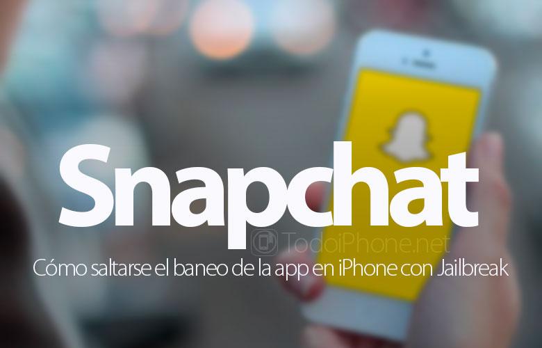 como-saltarse-baneo-snapchat-iphone-jailbreak