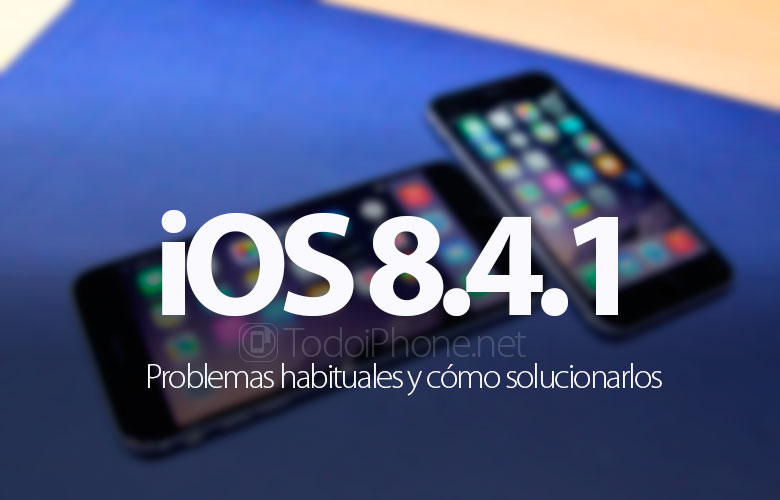 problemas-habituales-ios-8-4-1-como-solucionarlos