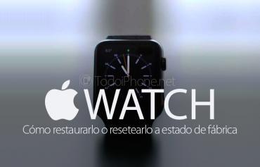 como-resetear-restaurar-apple-watch-estado-fabrica