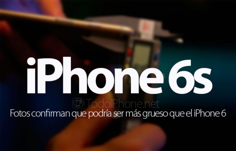 fotos-confirman-iphone-6s-mas-grueso-iphone-6