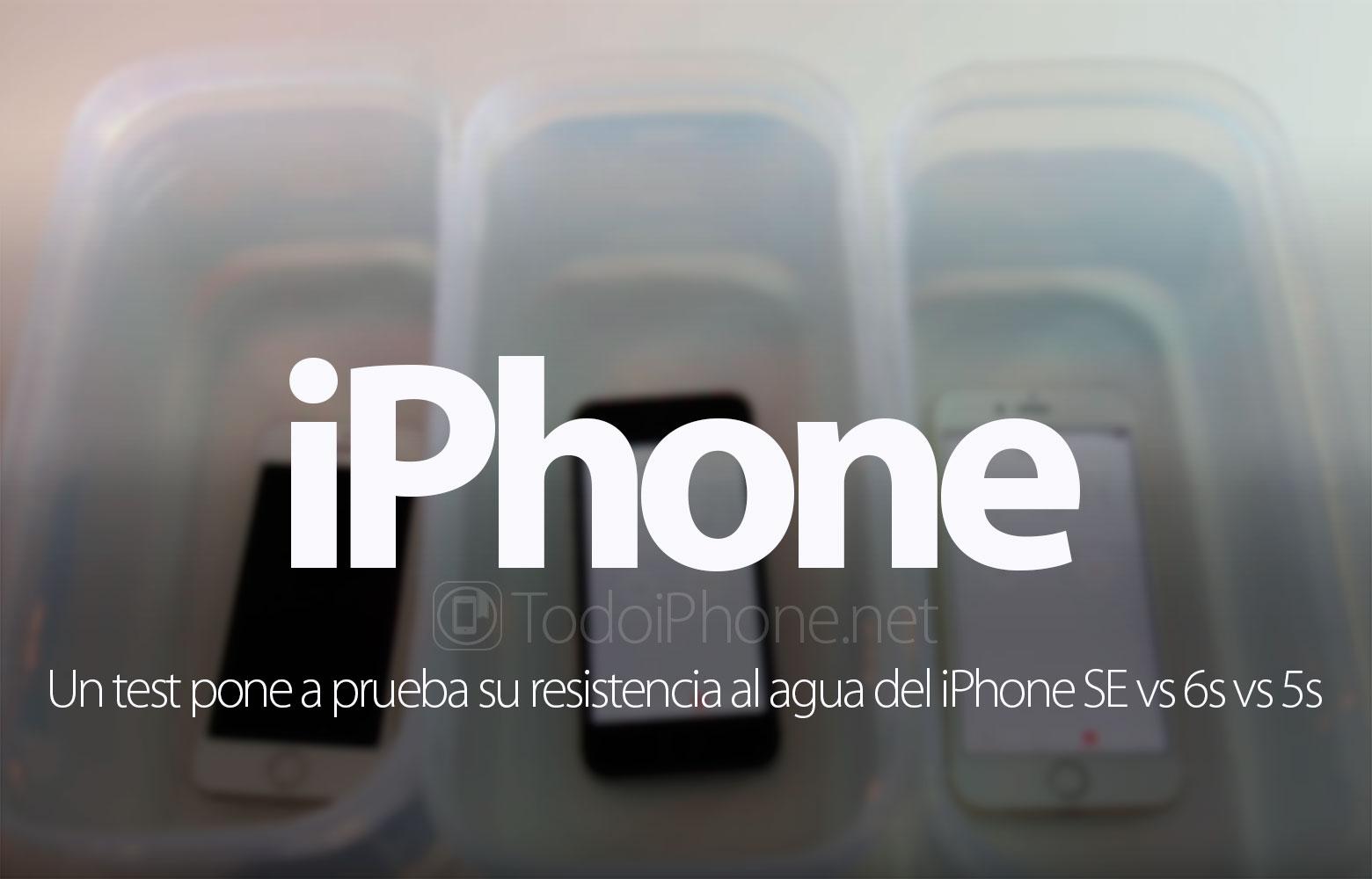 iphone-se-vs-iphone-6s-vs-iphone-5s-prueba-resistencia-agua