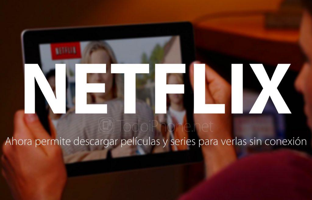 Netflix permite descargar películas y series para verlas offline en iPhone