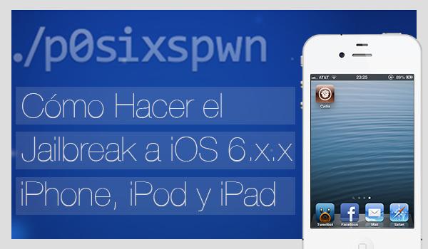 Como Hacer Jailbreak iOS 6.X.X