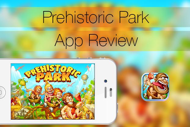 Prehistoric Park Builder - App Review