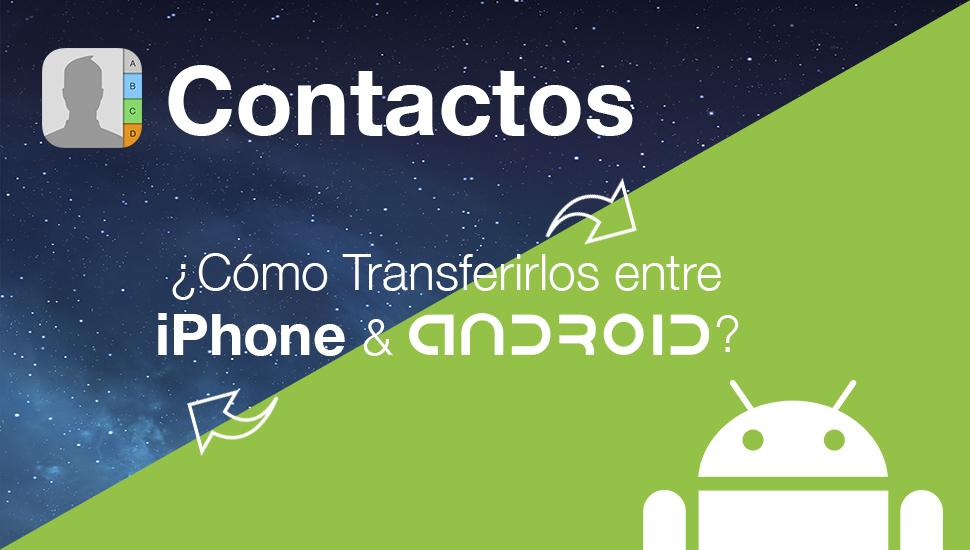 Como Transferir Contactos iPhone Android