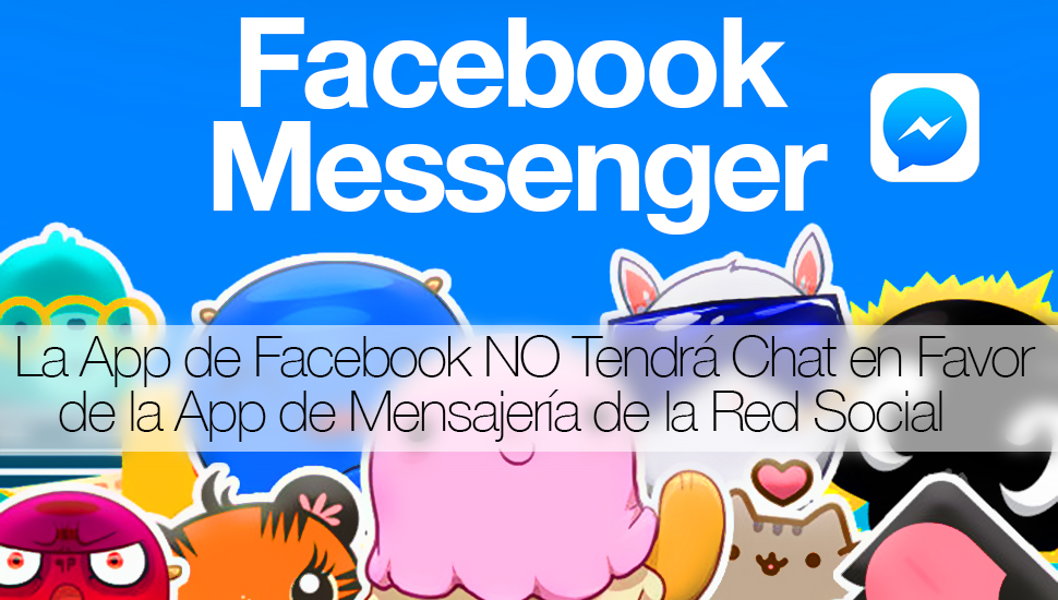 Facebook Elimina Chat Favor Messenger