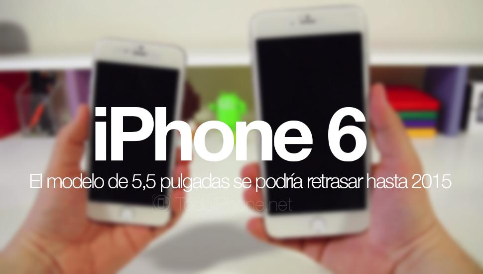 iphone-6-5-5-pulgadas-retrasar-2015