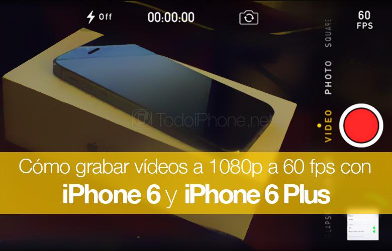 Grabar-videos-1080p-60fps-iPhone-6-iPhone-6-Plus