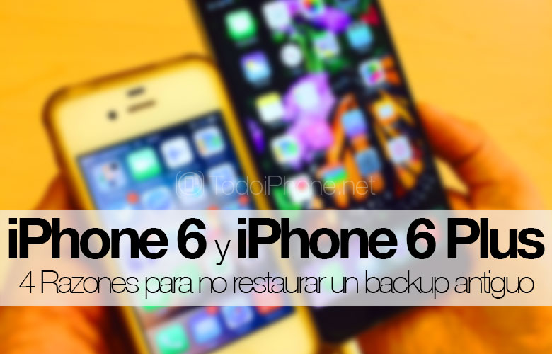 iphone-6-iphone-6-plus-razones-no-restaurar-backup-antiguo