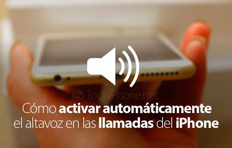 como-activar-altavoz-iphone-automaticamente-durante-llamada