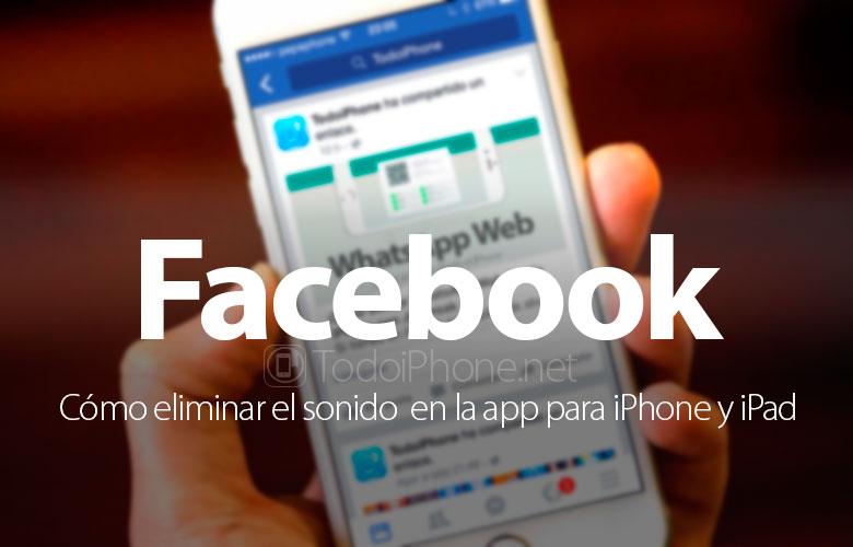 como-desactivar-sonido-dentro-aplicacion-facebook-iphone