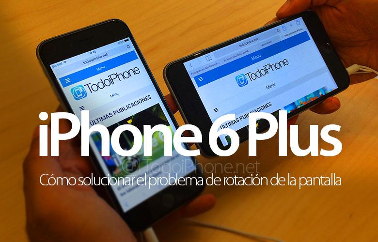 iphone-6-plus-como-solucionar-problema-rotacion-pantalla