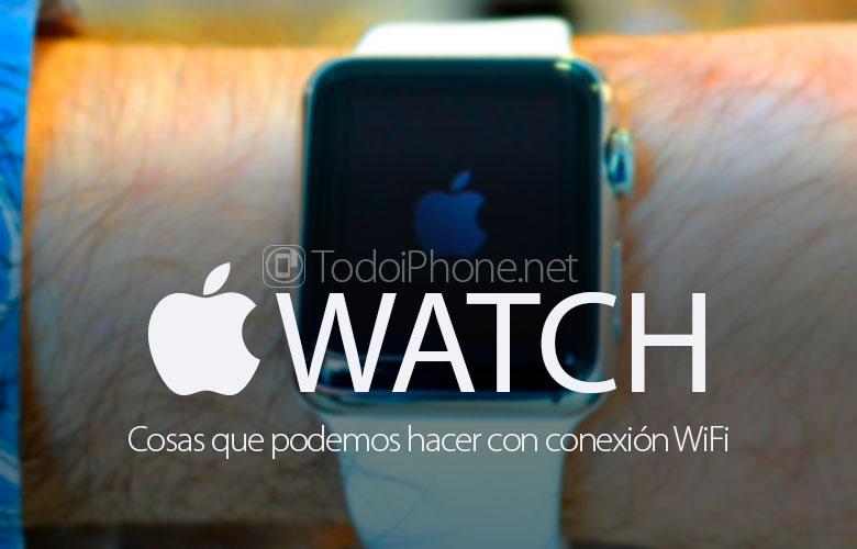 cosas-hacer-apple-watch-conectado-wifi
