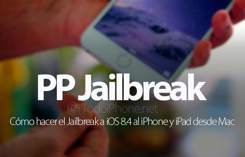 como-hacer-jailbreak-iphone-ipad-ios-8-4-mac