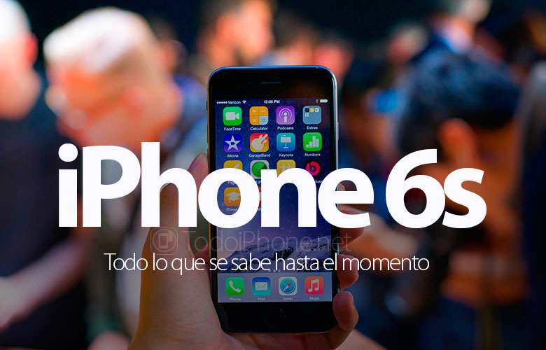 todo-sabemos-iphone-6s-iphone-6s-plus-hasta-momento