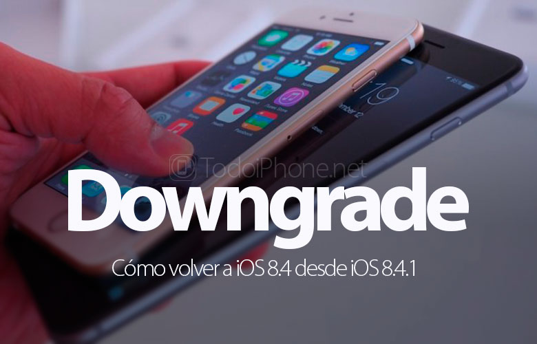 como-volver-ios-8-4-ios-8-4-1-iphone-ipad