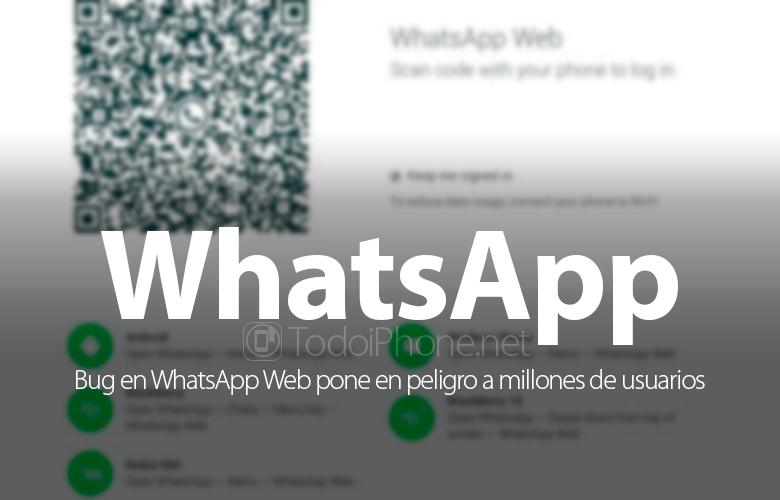 bug-whatsapp-web-peligro-millones-usuarios