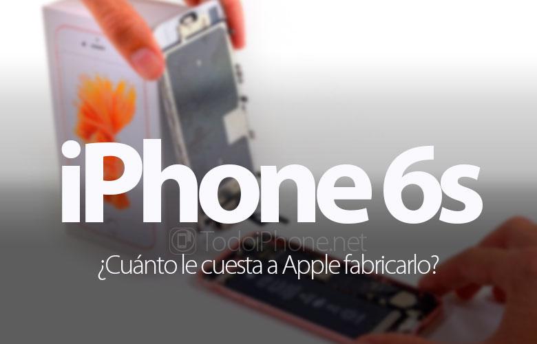 cuanto-cuesta-apple-fabricar-iphone-6s