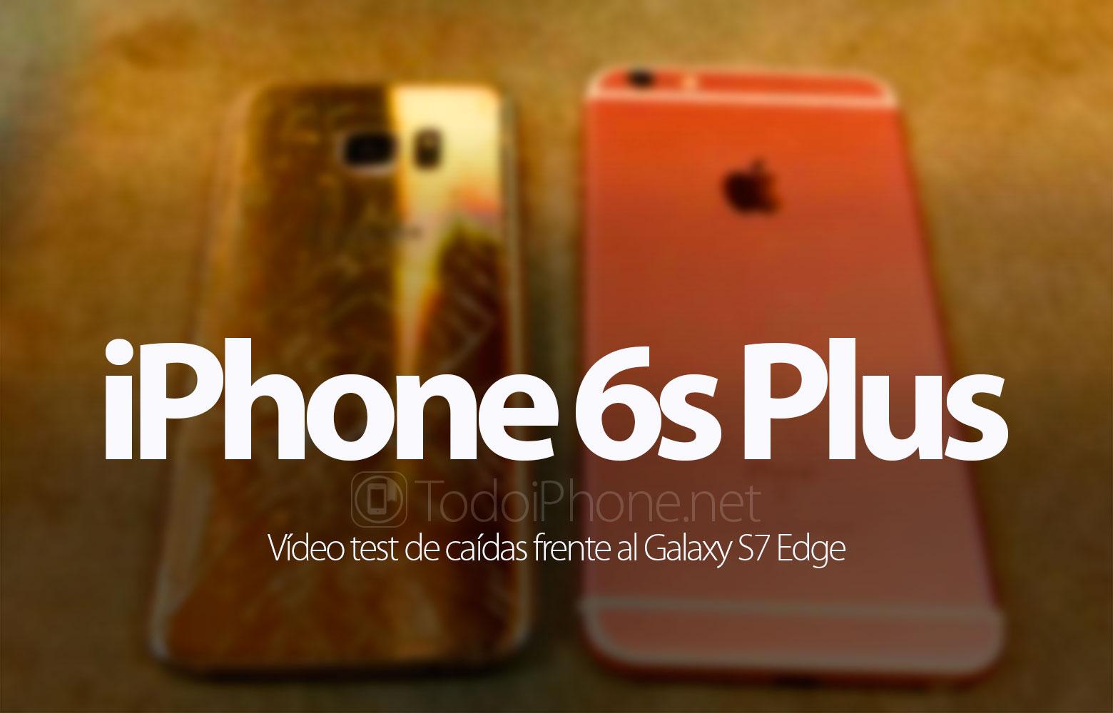 iphone-6s-plus-galaxy-s7-edge-test-caidas