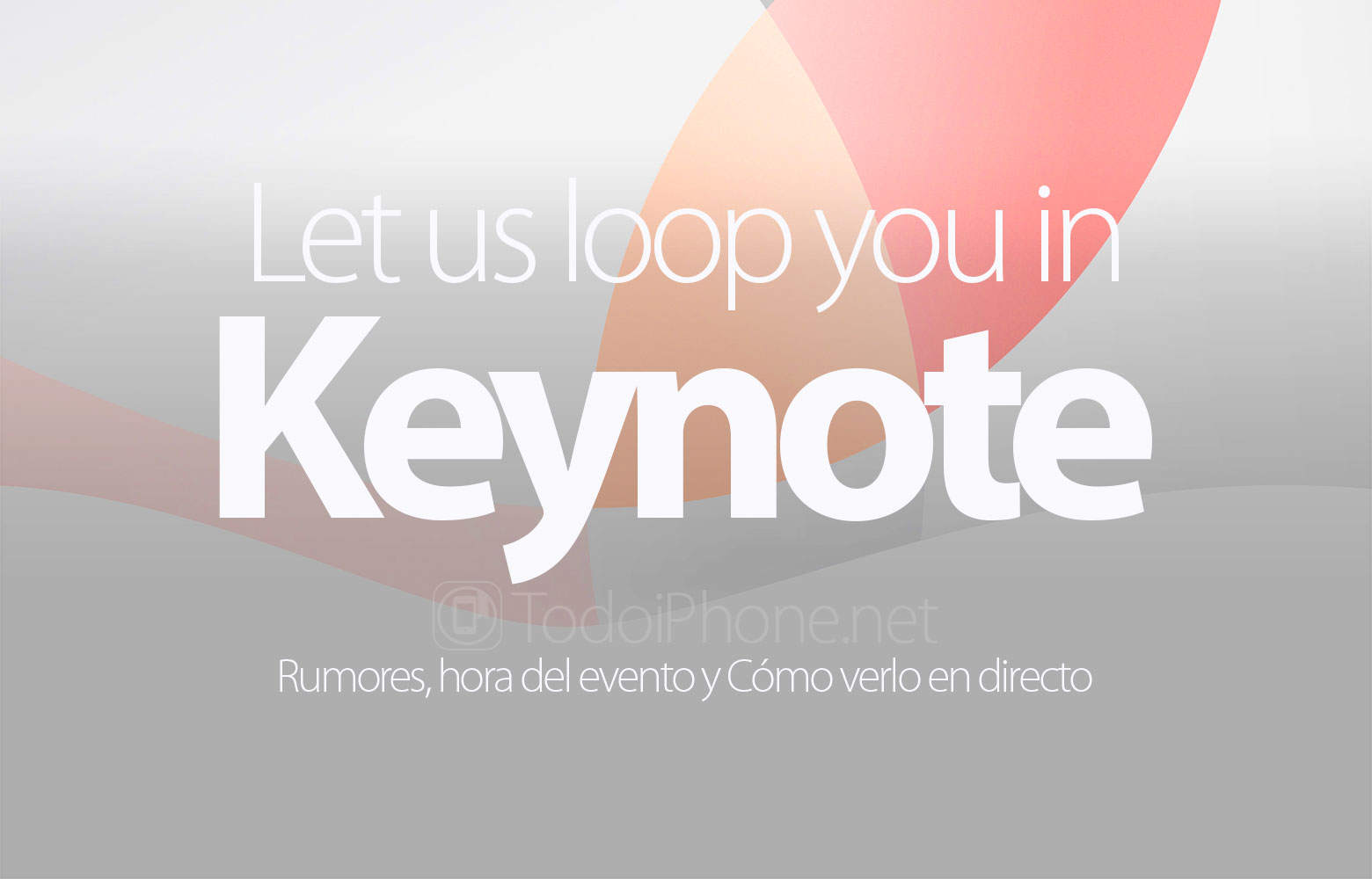 keynote-let-us-loop-you-in-rumores-hora-ver