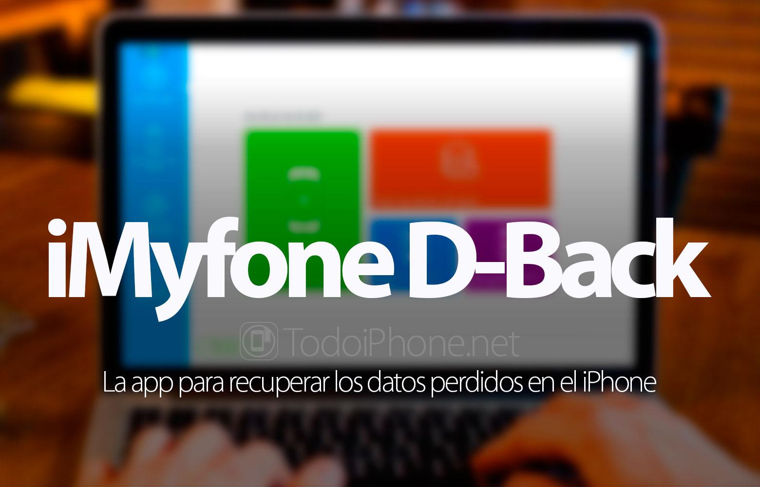 recuperar-datos-perdidos-iphone-prueba-imyfone-d-back